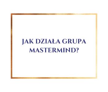jak działa grupa mastermind