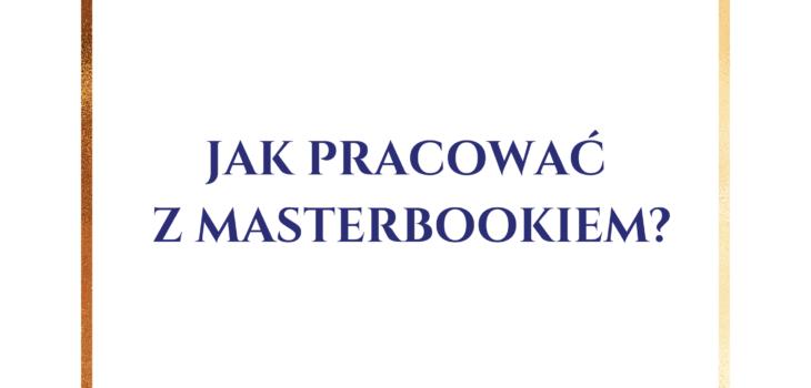jak pracować z Masterbookiem?