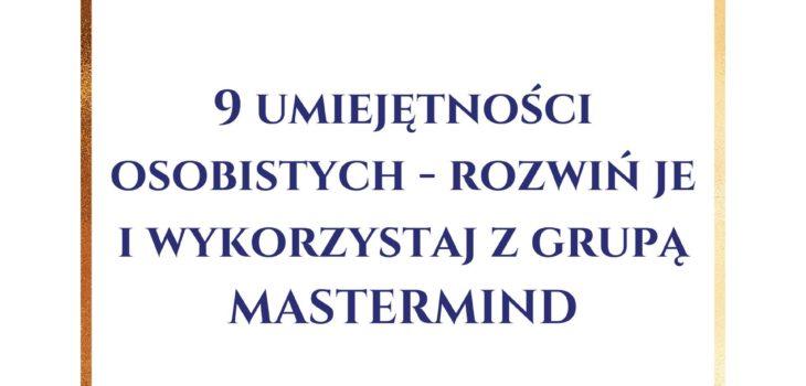 9-umiejetnosci-osobistych-rozwin-je-i-wykorzystaj-z-grupa-mastermind-grupamastermind