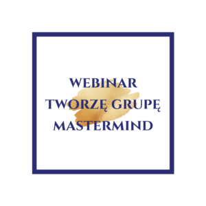 napis-w -ramce-webinar-tworze-grupe-mastermind