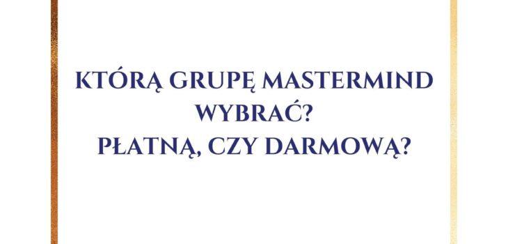 na-bialym-tle-w-zlotej-ramce-tytul-artykulu-ktora-grupe-mastermind-wybrac-platna-cz-darmowa-znak-zapytania