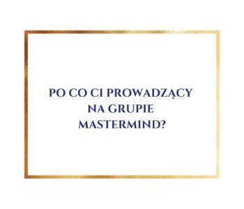 po-co-ci-prowadzacy-na-grupie-mastermind